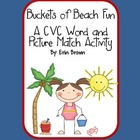 Buckets of Beach Fun - A CVC Word and Picture Match Activity