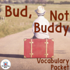Bud, Not Buddy Vocabulary Packet w/ Quiz