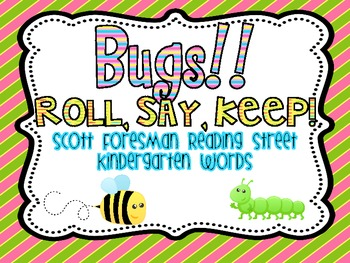 Bugs Roll, Say, Keep!