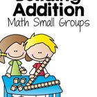Building Addition {Math Small Groups}