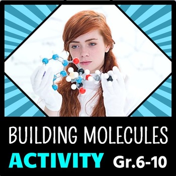 Building Molecules - Molecular Building Activity