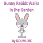 Easter - Bunny Rabbit Walks In The Garden - Song (Colors,