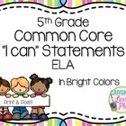 "CCSS ""I can"" statement signs- ELA  (bright colors)"