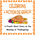 CÉLÉBRONS L'ACTION DE GRÂCE - French Thanksgiving Short St