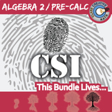 CSI: Algebra 2 / Pre-Calculus -- STEM Project -- Complete eBook