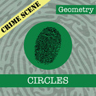 CSI: Geometry -- STEM Project -- Unit 6 -- Circles