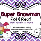 CVC Short Vowel Super Snowmen Roll & Read