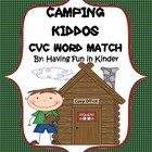 Camping Kiddos CVC Word Match - A Camping Themed CVC Activity