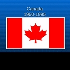 Canadian History From 1950-1995 PowerPoint