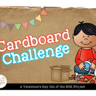 Cardboard Challenge: A Valentine's Day BOX Project!