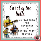 Carol of the Bells: Instrumental Guitar Trio.