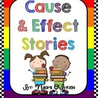 Cause and Effect Stories for K, 1, & 2!