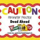 Caution - Perimeter Practice Dead Ahead (Common Core Aligned)