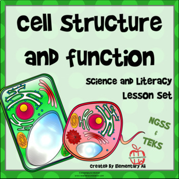 Cell Structure and Function - Science and Literacy Lesson Set (Common Core)