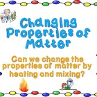 Matter: Changing Properties of Matter
