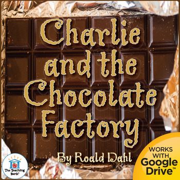Charlie and the Chocolate Factory Novel Unit CD~ Common Core