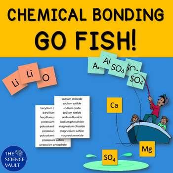 Chemical Bonding Go Fish & Other Games, Ionic & Covalent Bonds