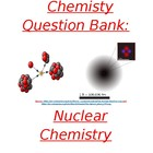 Chemistry Question Bank - Nuclear Chemistry and Reactions