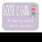 Choose a Chunk: Spring Word Work Center