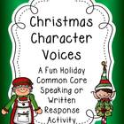 Christmas Character Voices~ Speaking and Written Response