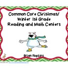 Christmas Common Core 1st Grade Reading and Math Centers