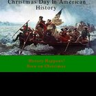Christmas Day in American History