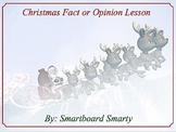 Christmas Fact or Opinion Smartboard Language Arts Lesson