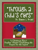 Christmas Play/Program/Readers' Theater (Through a Child's Eyes)