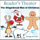 Christmas Play Readers' Theater: The Gingerbread Man