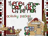 "Christmas ""There's ""Snow Day"" Like Christmas"" Activity Pack"