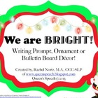 We are Bright! Writing Prompt or Bulletin Board