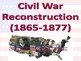 Civil War Reconstruction Powerpoint