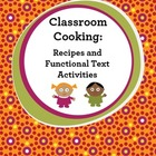Classroom Cooking: Recipes & Functional Text Activities