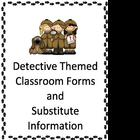 Classroom Forms and Substitute Information Pages - Detecti