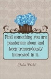 Classroom Inspirational Poster; Julia Child Quote