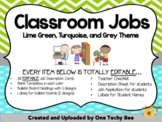 Classroom Jobs Pack - EDITABLE!  Grey, Turquoise, and Lime