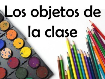 Classroom Objects Vocabulary Power Point in Spanish