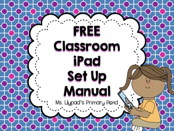 Classroom iPad Set Up Manual