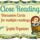 Close Reading, discussion cards and graphic organizers