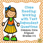 Close Reading:  Working with Text Dependent Questions