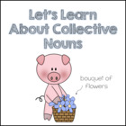Collective Nouns {Common Core (CCSS) 2.L.1 a}