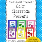 Color Posters: Polk-A-Dot Themed Classroom Decor