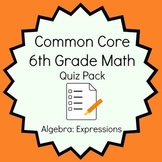 Common Core - 6th Grade Math Quiz Pack - Algebra: Expressions