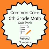 Common Core - 6th Grade Math Quiz Pack - Rational Numbers