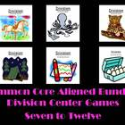 Common Core Aligned Bundled Division Center Games Seven to Twelve