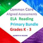 Common Core Aligned Reading Assessments Primary Bundle Grades K-3