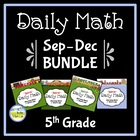 Common Core Daily Math for 5th Grade: Sept - Dec Bundle