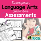 Common Core English/Language Arts Assessments:Kindergarten