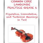 Common Core RI.6.4: Figurative, Connotative, and Technical