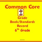 Common Core Gradebook / Standards Record for 6th Grade
